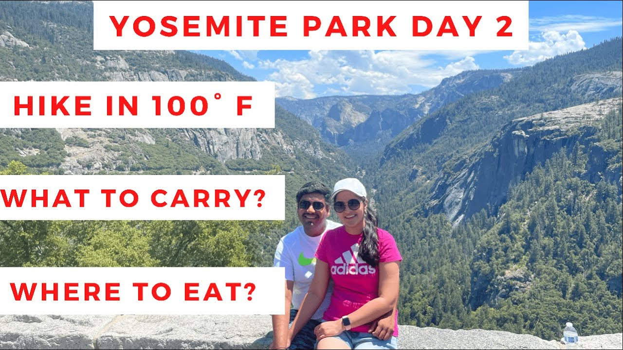 Yosemite Park Day 2 Vlog || Travel Tips || 100 ° F temperature || Hike || Things to Carry || Telugu