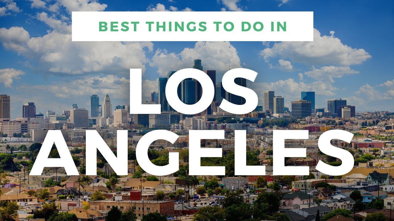 7 Best Things To Do In Los Angeles | Full L.A. Travel Guide