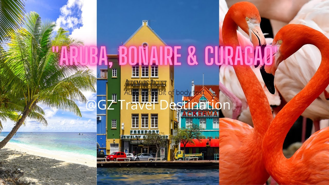 Aruba, Bonaire & Curacao🎯 |ABC Islands |Country 11/221 |Travel Guide |Study | Education | Geography