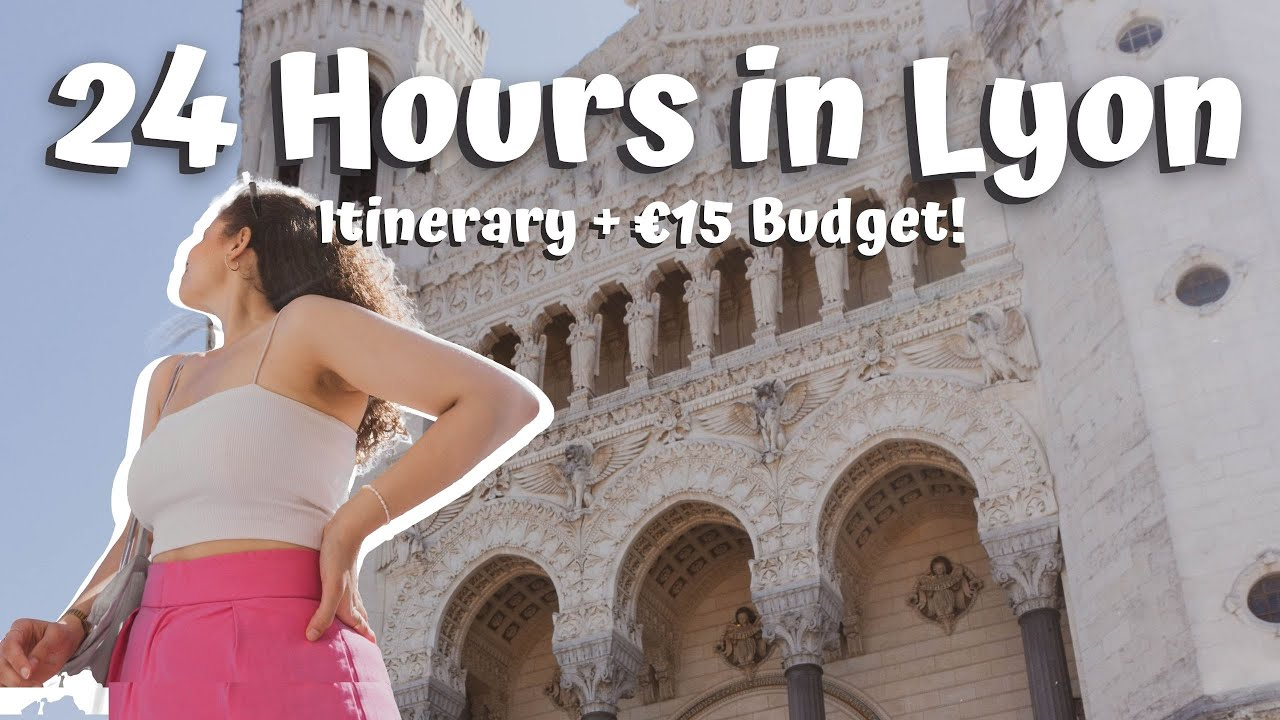 Best of... LYON, FRANCE! 24 Hours Solo Travel Guide on a Budget!   eboniivoryblog