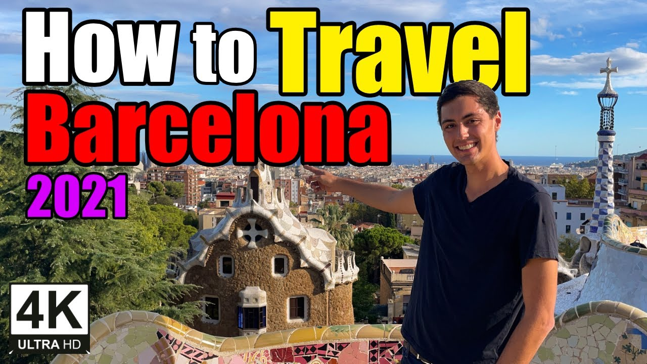 How to Travel Barcelona 2021 | Barcelona Travel Guide 2021
