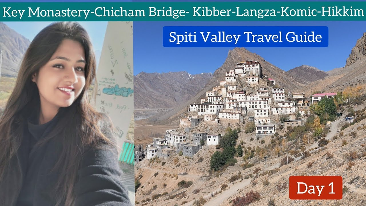 Spiti Valley Travel Guide 2021 | Spiti Valley in October 2021 | Day 1 Itinerary | By Heena Bhatia