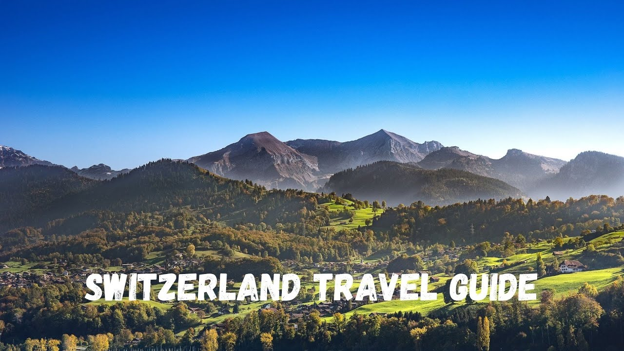 Switzerland Travel Guide | Geography | Climate |Nature and Wildlife | GetLostForever.com