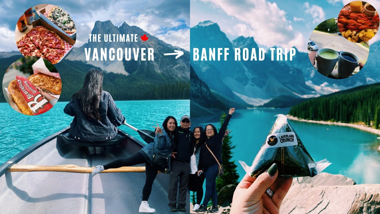 VANCOUVER TO BANFF ROAD TRIP | Travel Guide, Local Restaurants, and Top Spots!